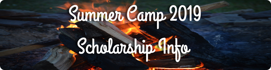 Summer Camp 2019 Scholarship Info